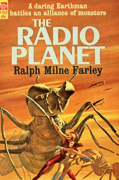 The Radio Planet, by Ralph Milne Farley  Ace F-312, 1964  Cover art by John Schoenherr