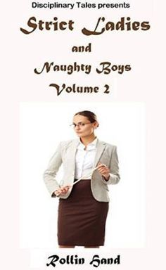 Strict Ladies and Naughty Boys vol. 2 by Rollin Hand