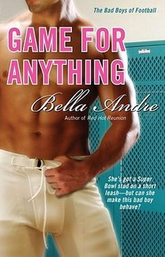 Bad Boys of Football series - (Book #1 Game for Anything) - Bella Andre