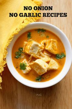 20 best no onion no garlic recipes - this post shares a collection of 20 popular and delicious recipes which are made without onion and garlic. some indian communities do not use onion and garlic in veg recipes Jain Recipes, Paneer Recipes, Garlic Recipes, Curry Recipes, Indian Food Recipes, Jain Food Recipe, Navratri Recipes, Soup Recipes, Vegetarian Curry