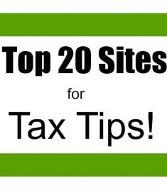 Top 20 tax tip sites to help you get the best refund possible. #taxtime Income tax tips, tax return tips #taxtime Income tax tips, tax return tips