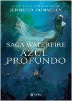 Azul profundo. Saga Waterfire | Planeta de Libros