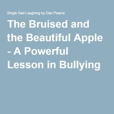 The Bruised and the Beautiful Apple - A Powerful Lesson in Bullying
