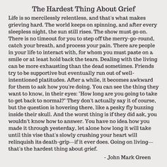 The Hardest Thing About Grief - by John Mark Green The Words, Loss Quotes, Me Quotes, Grief Poems, Quotes About Grief, Quotes About Loss, Grieving Quotes, Daddy, Miss You Mom