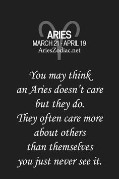 Because they don't show that they care but seriously they care more than u think I know bcoz I'm an aries ☺