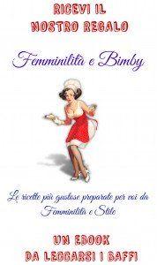FEMMINILITA' E BIMBY un ebook da leccarsi i baffi