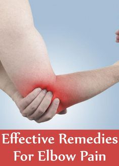 Effective Remedies For Elbow Pain