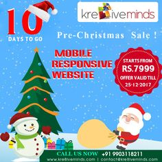 #Pre-Christmas #Sale Bonanza! Get professional looking #websites at an affordable price!! Hurry up (10 days to go) Contact us for more details @ +91 9163363931 Website: www.kre8iveminds.com