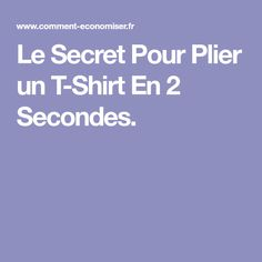 Le Secret Pour Plier un T-Shirt En 2 Secondes.