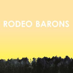 Rodeo Barons, by Rodeo Barons