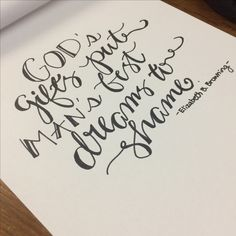 """""""God's gifts put man's best dreams to shame. """" from """"Portuguese Sonnets"""" by Elizabeth Barrett Browning #handlettering"""