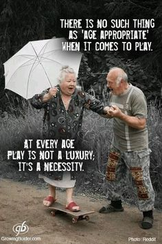 There is no such thing as age appropriate when it comes to play at every age play is not a luxury play is a necessity. quotes about age Great Quotes, Me Quotes, Inspirational Quotes, Play Quotes, Style Quotes, Motivational Message, The Words, Getting Old, Life Lessons