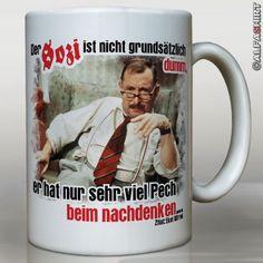 Alfred Tetzlaff / Der Sozi ist nicht grundsätzlich dumm, er hat nur sehr viel Pech beim nachdenken / Humor / Spaß / Fun - Tasse Becher #9801 - http://www.1pic4u.com/blog/2014/09/24/alfred-tetzlaff-der-sozi-ist-nicht-grundsaetzlich-dumm-er-hat-nur-sehr-viel-pech-beim-nachdenken-humor-spass-fun-tasse-becher-9801-2/