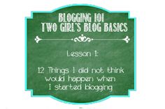Lesson 1:  12 things I did not think would happen when I started blogging