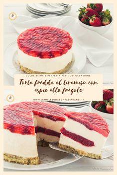 TORTA FREDDA AL TIRAMISÙ CON ASPIC ALLE FRAGOLE golosissima e perfetta per ogni occasione! #food #foodblogger #strawberry #strawberrycake #tiramisù