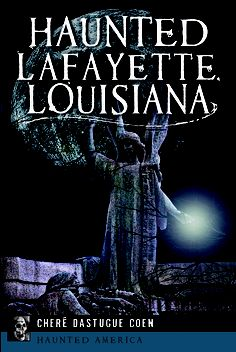 """Ghost stories abound in the Cajun and Creole city of Lafayette, Louisiana, from those lost in Civil War skirmishes and fever outbreaks to the former living who can't say goodbye. """"Haunted Lafayette, Louisiana"""" takes readers inside some of the most historic sites in South Louisiana."""