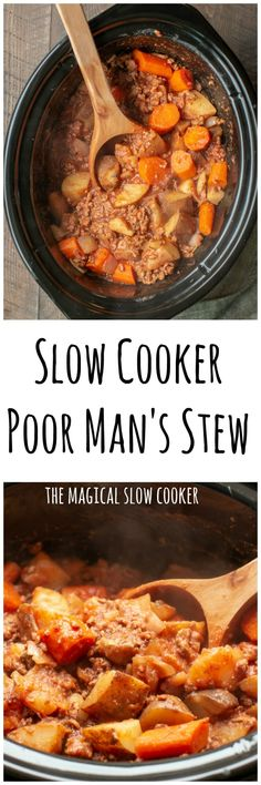 Slow Cooker Poor Man's Stew - The Magical Slow Cooker The Magical Slow Cooker, Best Slow Cooker, Crock Pot Slow Cooker, Crock Pot Cooking, Slow Cooker Recipes, Crockpot Recipes, Soup Recipes, Cooking Recipes, Grilling Recipes