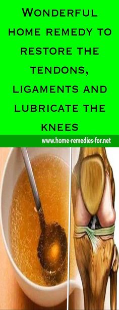Wonderful home remedy to restore the tendons, ligaments and lubricate the knees