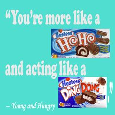 The best line ever from Young and Hungry!!