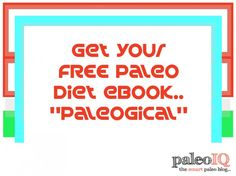 Click The Image to Get Your FREE Paleo Diet eBook!