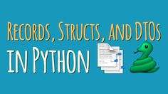 """How to implement records, structs, and """"plain old data objects"""" in Python using only built-in data types and classes from the standard library."""