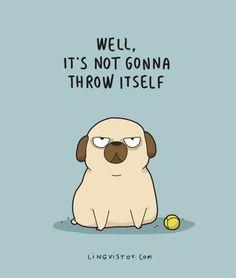 12 Comics That Perfectly Sum Up Dog Ownership Dog rude comics funny dog Funny Babies, Funny Dogs, Funny Animals, Baby Animals, Up Dog, Dog Mom, Cat Love, I Love Dogs, Pugs