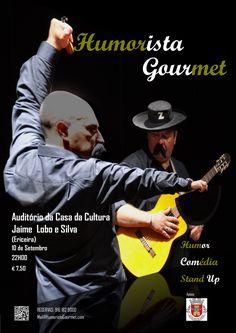 Auditório da Casa da Cultura Jaime Lobo e Silva - Ericeira - 10 de Setembro - 22H00 Reservas: mail@HumoristaGourmet.com ou 961829000