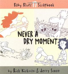Never A Dry Moment (Baby Blues Scrapbook  YES I REALLY REALLY REALLY WANT THIS ONE!!!