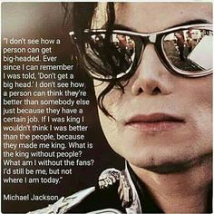 I don't think he would have been the charitable person he became if he had gotten to be big-headed. Mike Jackson, Jackson Family, Paris Jackson, Mj Quotes, Michael Jackson Quotes, King Of Music, We Are The World, My Idol, Pop