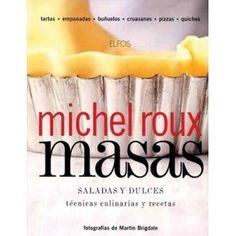 Masas saladas y dulces. Michel Roux