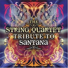 The String Quartet Tribute to Santana « Holiday Adds