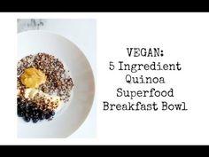5 Ingredient Quinoa Superfood Breakfast Bowl