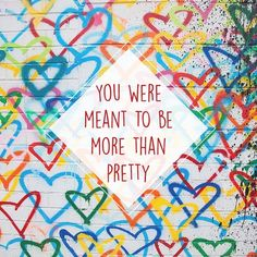 RT Uncustomary: You were meant to be more than pretty.  pic.twitter.com/Ct77ULFfqw