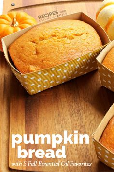 Delicious Pumpkin Bread with 5 Fall Essential Oil Favorites - Recipes with Essential Oils