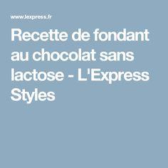 Recette de fondant au chocolat sans lactose - L'Express Styles