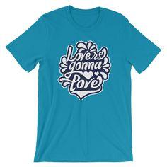 Lovers Gonna Love Short-Sleeve Unisex T-Shirt