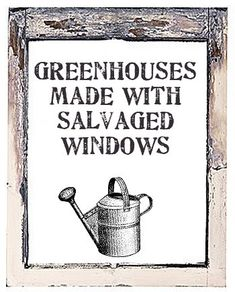 Greenhouses made with salvaged windows - neat ideas