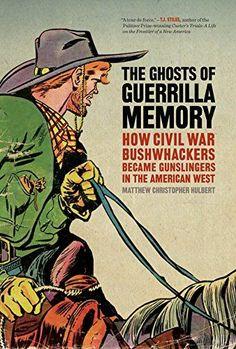 E470.45 .H85 2016 American Civil War, American History, Matthew Christopher, Black History Books, Guerrilla, Civilization, New Books, Ghosts, Memories