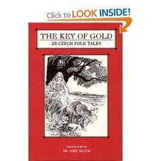The Key of Gold: 23 Czech Folk Tales
