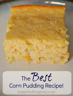 The Sweetest & BEST Corn Pudding Recipe! This will become a family favorite for sure - especially at Thanksgiving time! happydealhappyday.com