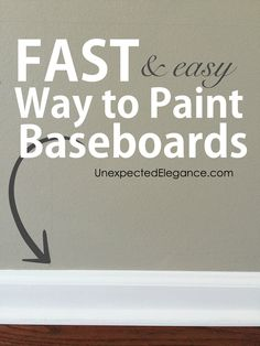 Fast and EASY Way to Paint Baseboards (on hard surfaces) Do you dread the tedious project of touching up your baseboards? Find out a fast and EASY way to paint baseboards, that will make you wonder why you waited!