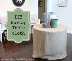 Better With Age: DIY Burlap Tablecloth