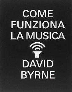 Come funziona la musica di David Byrne…