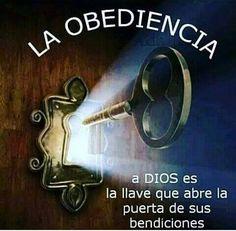 La obediencia a Dios es la llave que abre la puerta de sus bendiciones.