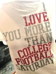 I Love You More Than College Football Saturday Tee (crimson and gray)