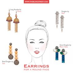 """Women with round faces can aim to elongate their faces and minimize a puffy appearance by choosing teardrop and dangling earrings. Look for those pieces that have long, angular designs as opposed to rounded designs. Choose from a range of #designers onhttp://www.theblingstreet.com/jewellery/earrings In Picture, earrings by Citrus by Vidhi & Vartika, Nivé By Vedika Keyal Wear """"n"""" stare, Sara by Saloni Sureka"""