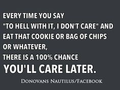 You will care later