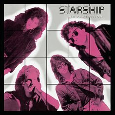 """No Protection is the second album by Starship. The album featured the hit single """"Nothing's Gonna Stop Us Now"""", and the Top 10 hit """"I. Starship Songs, Rock & Pop, Rock And Roll, Mickey Thomas, Jefferson Starship, Acid Rock, Experimental Music, On The Road Again, Rock Bands"""