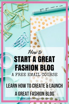 Follow the steps in this FREE email course to launch a fashion blog that looks professional, gets you traffic, and earns you money. As a fashion blogger, I make money blogging & so can you. Fashion blog | Start a blog | Make a blog | Create a blog