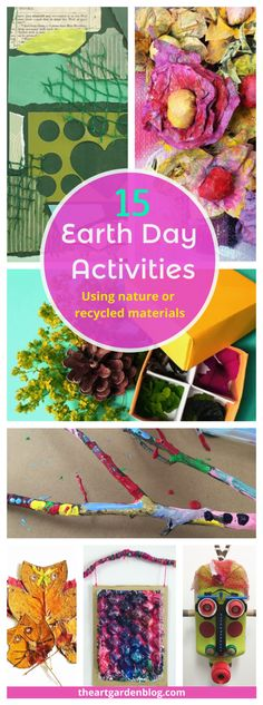 15 Earth Day Activities Using Nature or Recycled Materials / Nature Art / Art Activities for Kids / Reduce, Reuse, Recycle